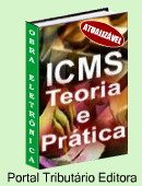 ICMS eletrnico atualizvel - bases do imposto e seus principais aspectos tericos e prticos. Linguagem acessvel abrange as principais caractersticas do ICMS e Tabela do CFOP. Clique aqui para mais informaes.